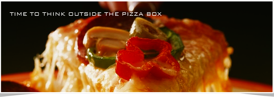 We have thought Outside The Pizza Box, and We can Help You Too!